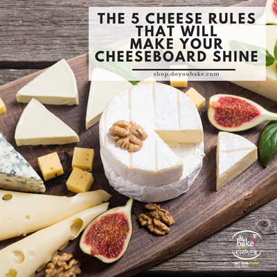 Cheese Tips For The Perfect Cheeseboard